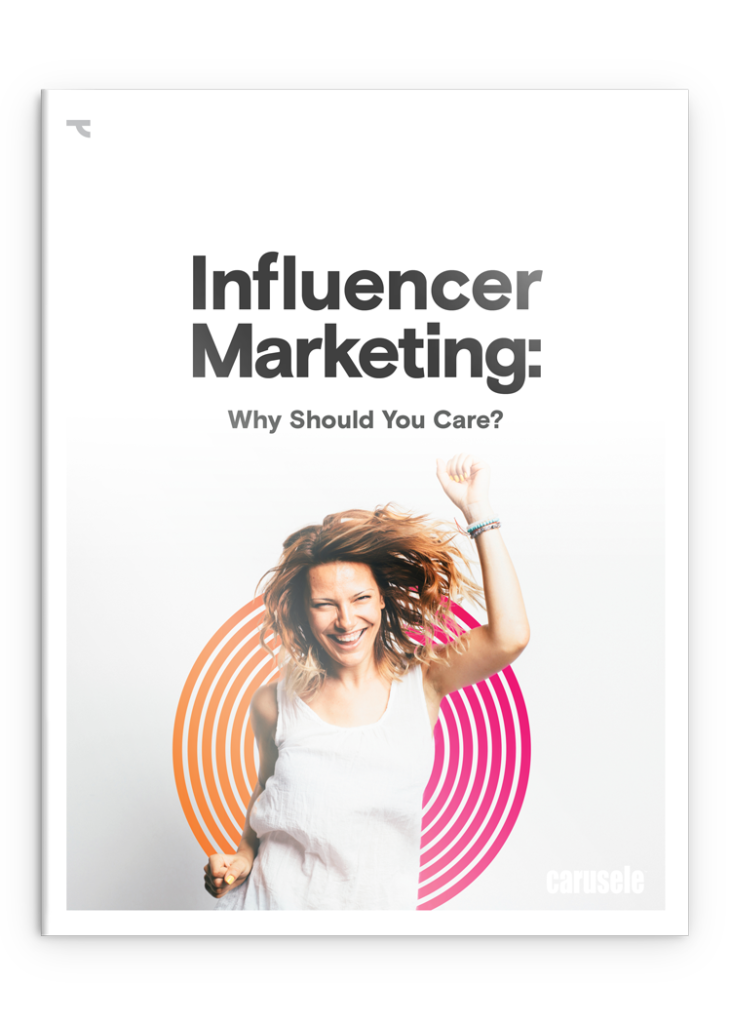 Influencer Marketing: Why Should You Care?